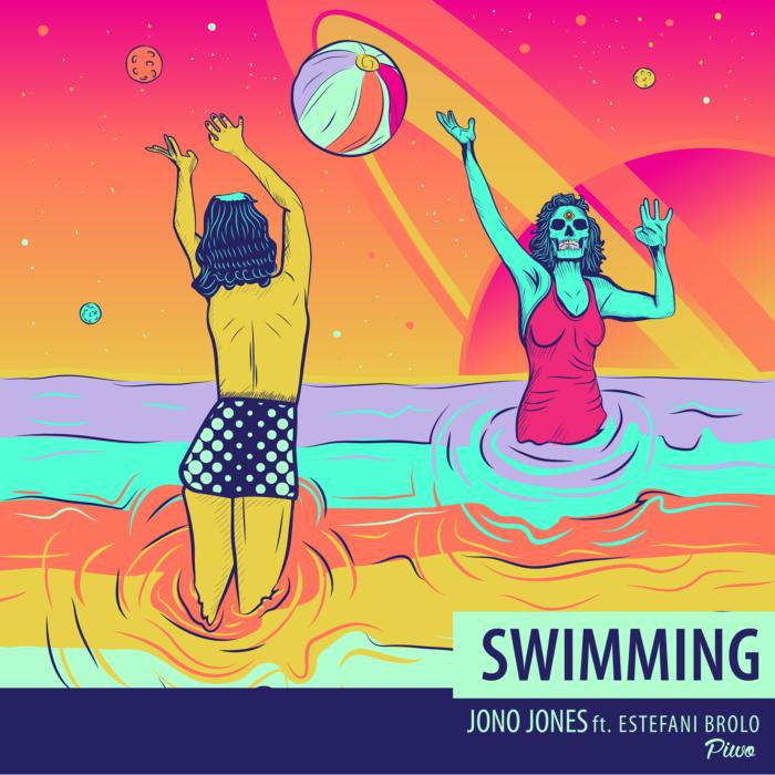 IMG 9375 e1498673826373 - Jono Jones - Swimming (Piwo Remix) ft. Estefani Brolo