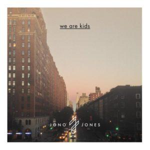 we are kids 800 800 300x300 - Jono Jones We are Kids New York Music Guatemala
